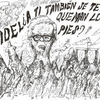 Fidel, ¿a ti también se te queman los pies?, Del proyecto -Fidel Velázquez no está muerto-, 2016. Tinta China en papel.