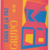 Grupo 65. Grupo 65. Casa de la paz. Nueva imagen plástica, 1969. Cartel Serigrafía. Archivo personal de Jorge Pérez Vega. Imagen cortesía de Museo Amparo.