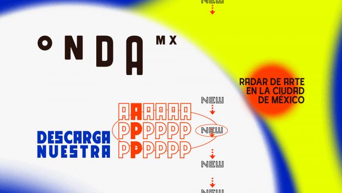 Descubre Onda MX, la nueva app que te permite explorar la escena artística de la Ciudad de México