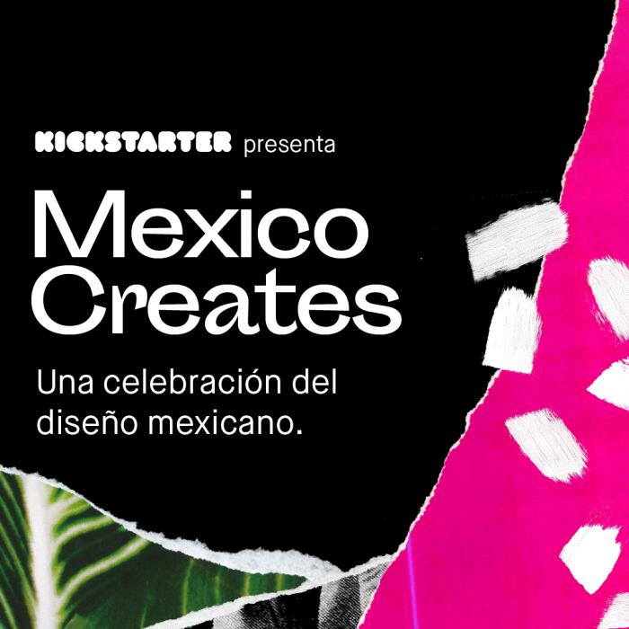 ¡Atención, diseñadores y artistas! Kickstarter busca poner el nombre del diseño mexicano en alto con Mexico Creates